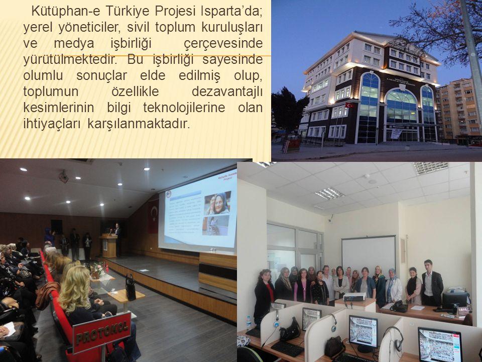 Kütüphan-e Türkiye Projesi Isparta'da; yerel yöneticiler, sivil toplum kuruluşları ve medya işbirliği çerçevesinde yürütülmektedir. Bu işbirliği sayes