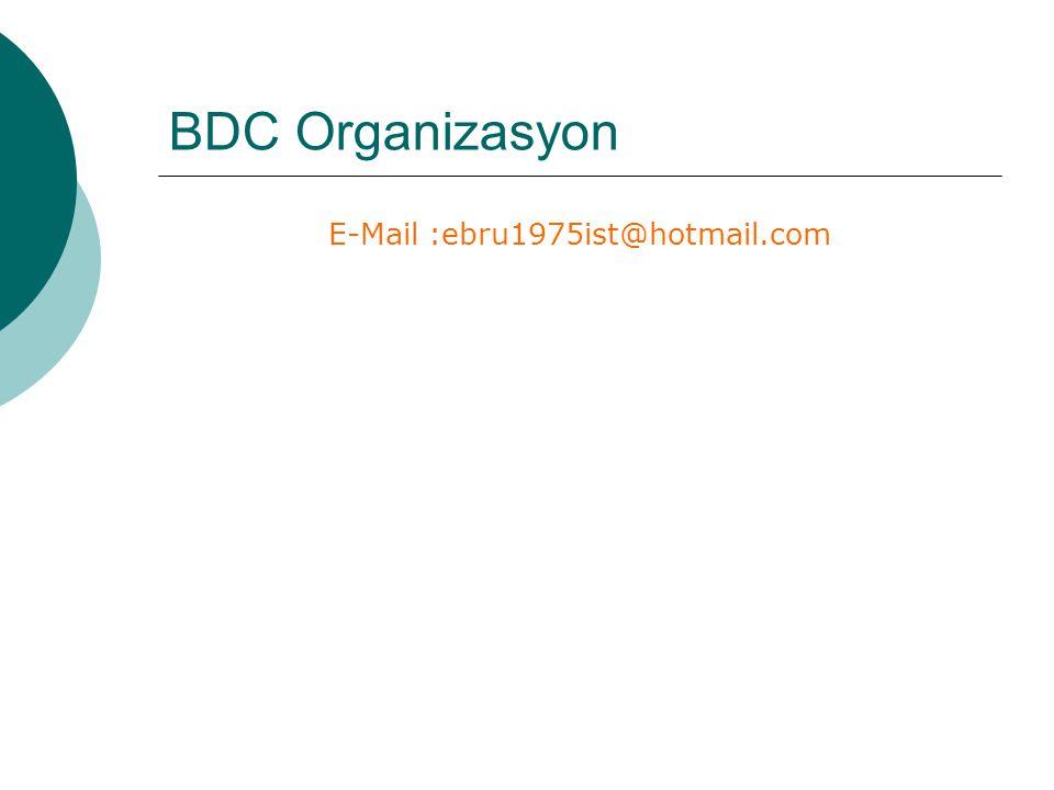 BDC Organizasyon E-Mail :ebru1975ist@hotmail.com