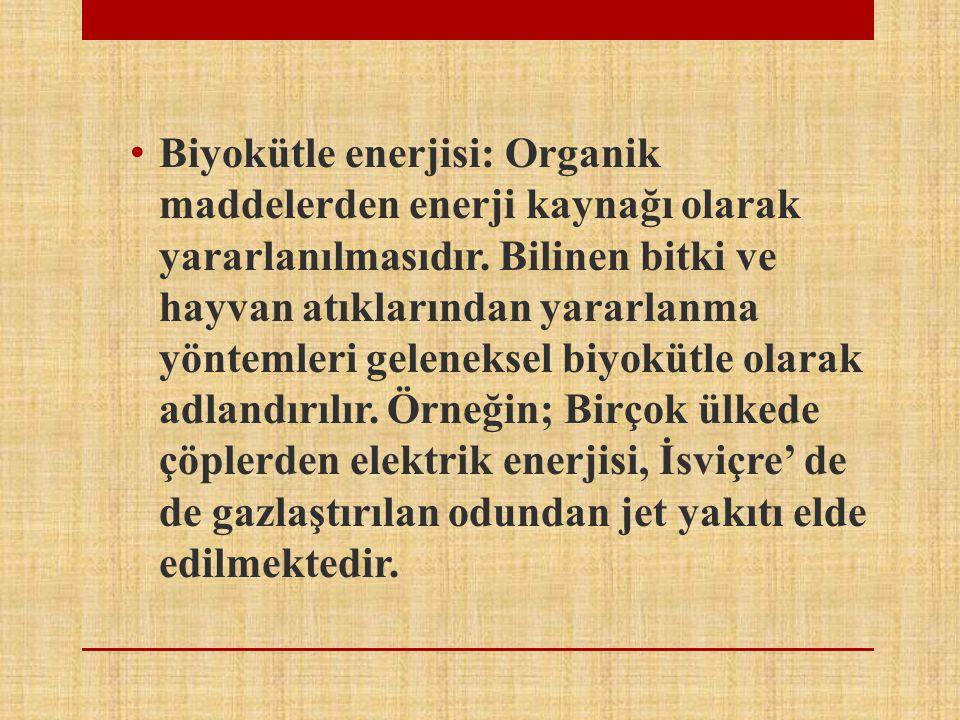 Biyokütle enerjisi: Organik maddelerden enerji kaynağı olarak yararlanılmasıdır. Bilinen bitki ve hayvan atıklarından yararlanma yöntemleri geleneksel
