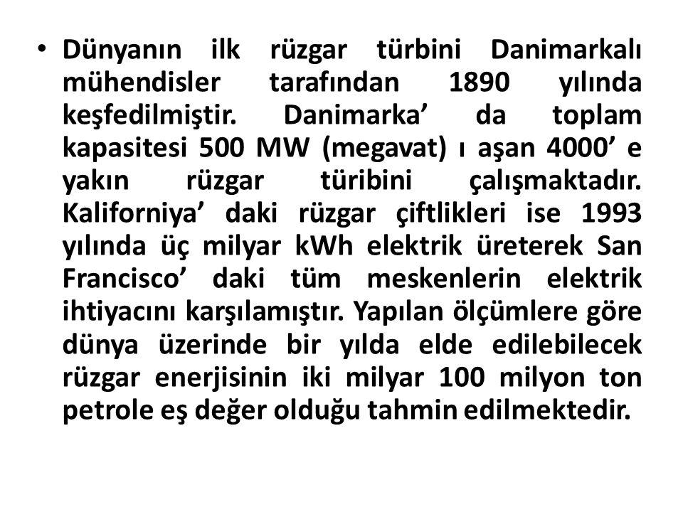 Dünyanın ilk rüzgar türbini Danimarkalı mühendisler tarafından 1890 yılında keşfedilmiştir. Danimarka' da toplam kapasitesi 500 MW (megavat) ı aşan 40