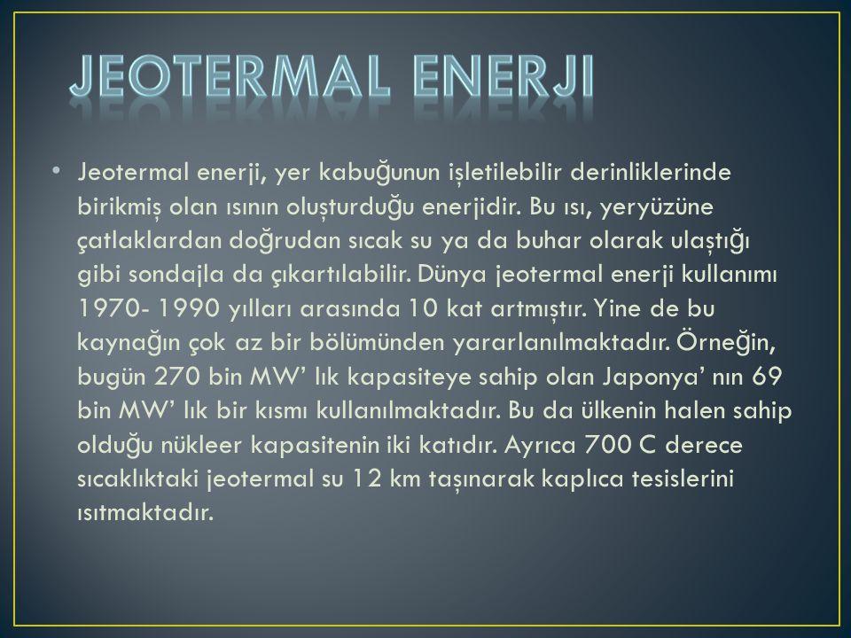 Jeotermal enerji, yer kabu ğ unun işletilebilir derinliklerinde birikmiş olan ısının oluşturdu ğ u enerjidir. Bu ısı, yeryüzüne çatlaklardan do ğ ruda