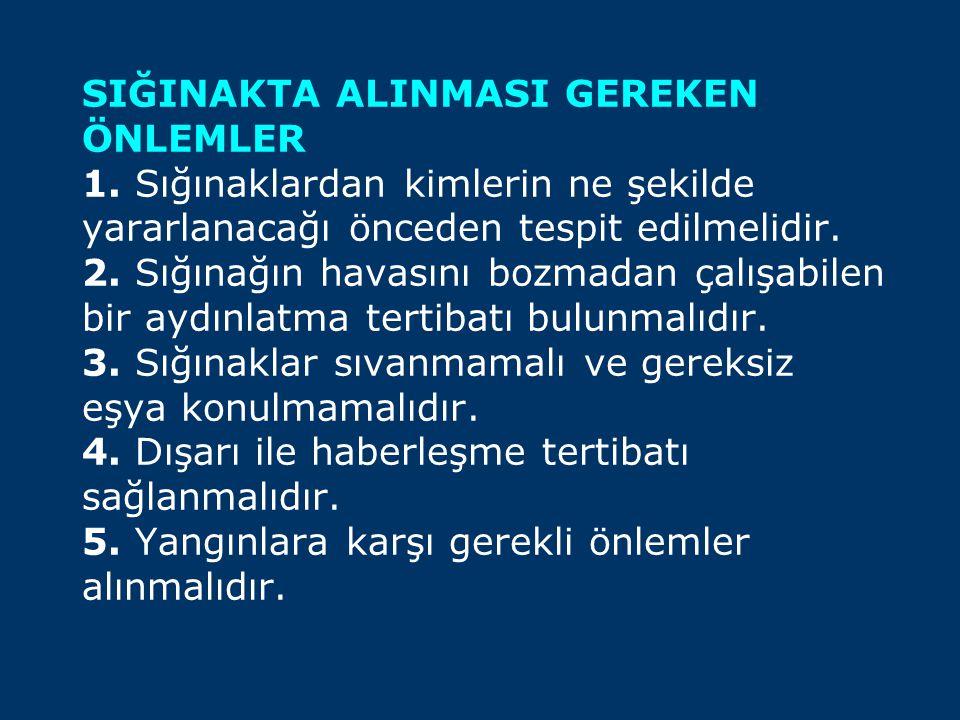 SIĞINAKTA ALINMASI GEREKEN ÖNLEMLER 1.