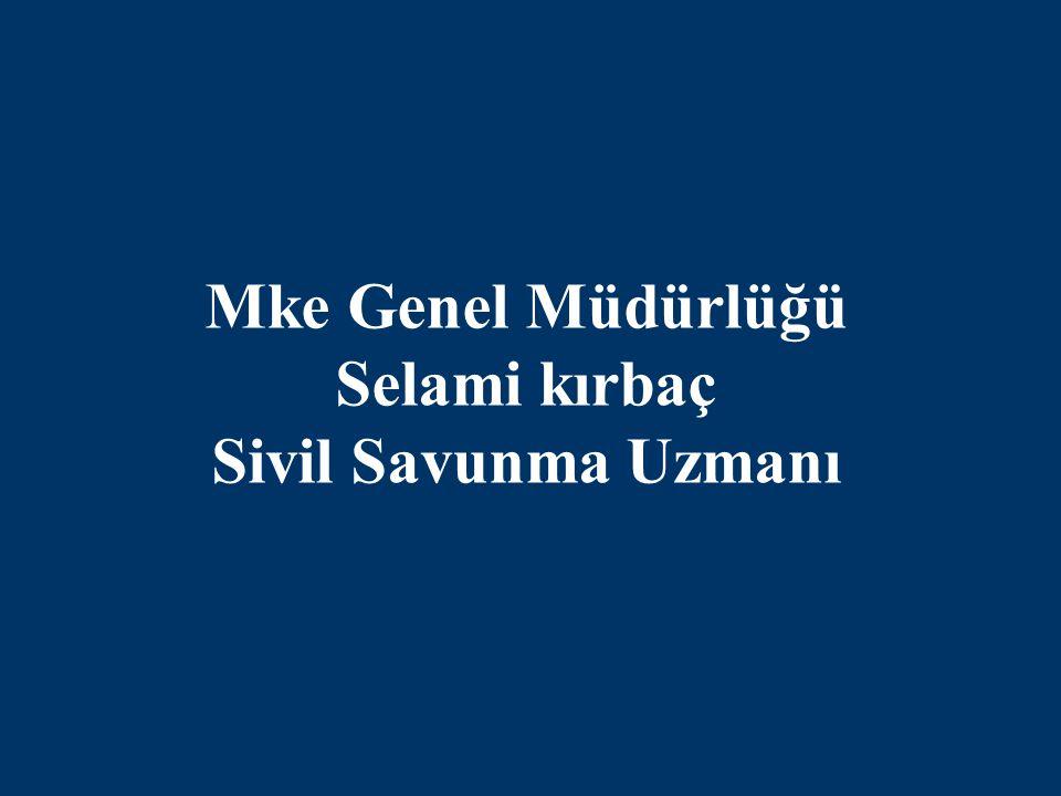 Mke Genel Müdürlüğü Selami kırbaç Sivil Savunma Uzmanı
