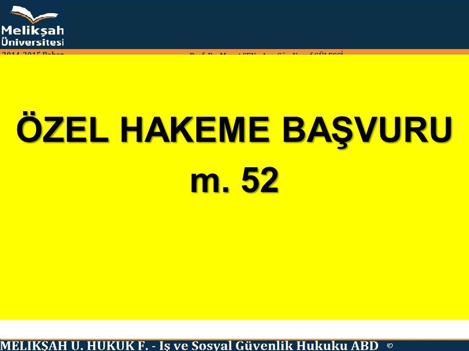 ÖZEL HAKEME BAŞVURU m. 52