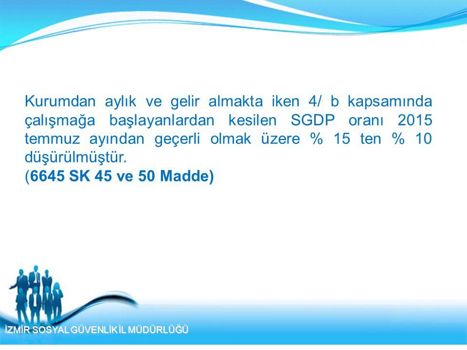 İZMİR SOSYAL GÜVENLİK İL MÜDÜRLÜĞÜ 4447 Sayılı Kanuna eklenen EK MADDE-4