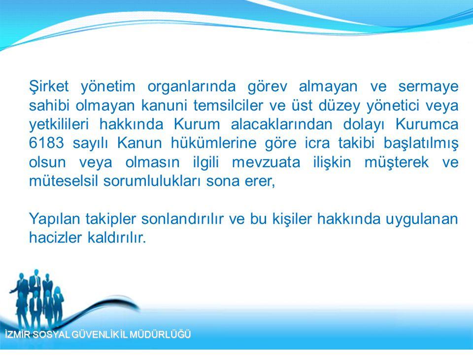 İZMİR SOSYAL GÜVENLİK İL MÜDÜRLÜĞÜ Geçici 64.