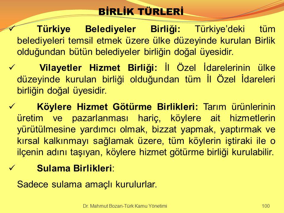 BİRLİK TÜRLERİ Türkiye Belediyeler Birliği: Türkiye'deki tüm belediyeleri temsil etmek üzere ülke düzeyinde kurulan Birlik olduğundan bütün belediyele