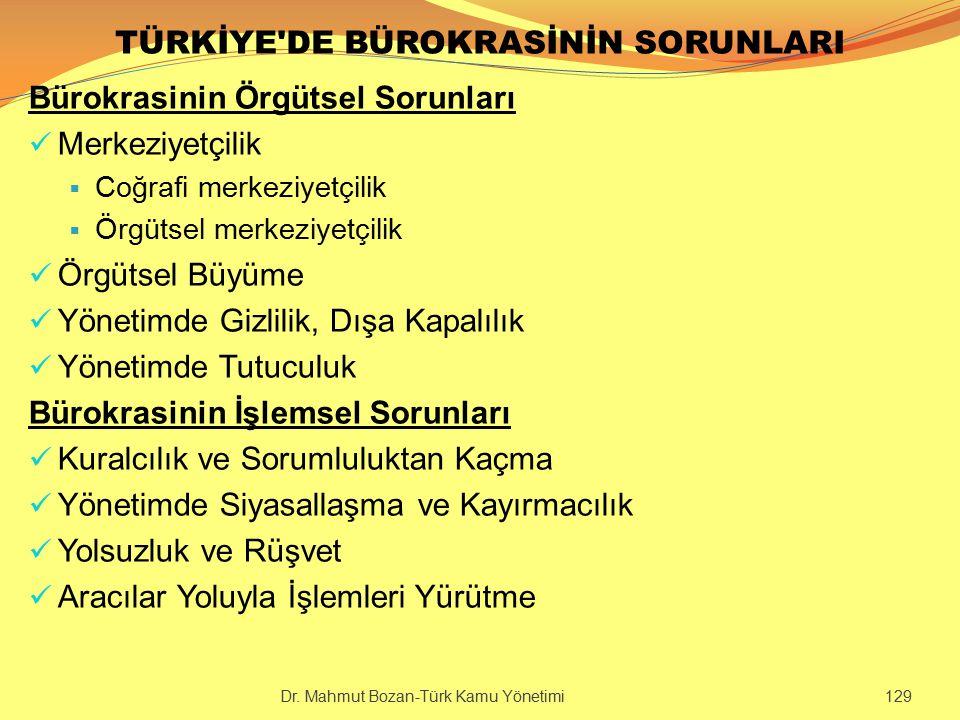 TÜRKİYE'DE BÜROKRASİNİN SORUNLARI Bürokrasinin Örgütsel Sorunları Merkeziyetçilik  Coğrafi merkeziyetçilik  Örgütsel merkeziyetçilik Örgütsel Büyüme