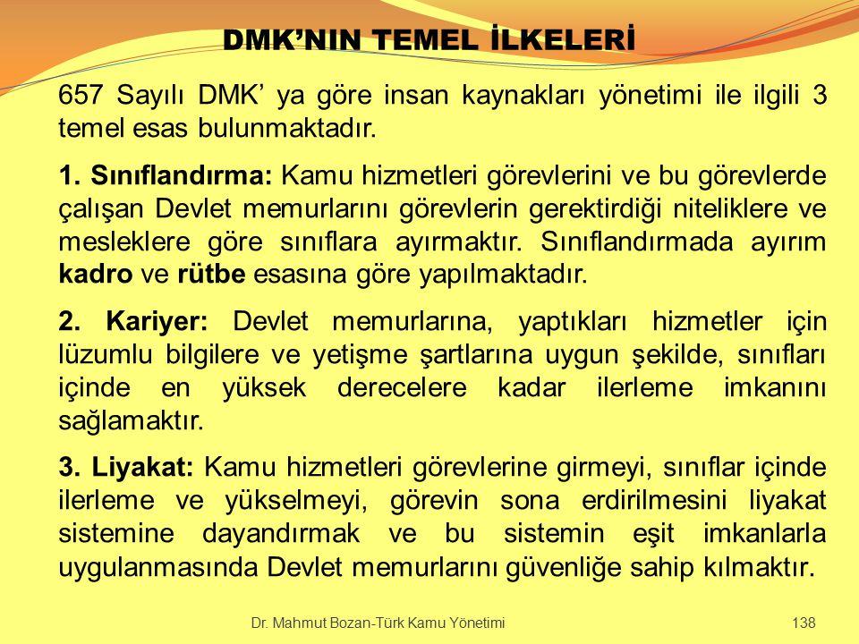 DMK'NIN TEMEL İLKELERİ 657 Sayılı DMK' ya göre insan kaynakları yönetimi ile ilgili 3 temel esas bulunmaktadır. 1. Sınıflandırma: Kamu hizmetleri göre