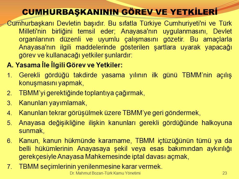CUMHURBAŞKANININ GÖREV VE YETKİLERİ Cumhurbaşkanı Devletin başıdır. Bu sıfatla Türkiye Cumhuriyeti'ni ve Türk Milleti'nin birliğini temsil eder; Anaya