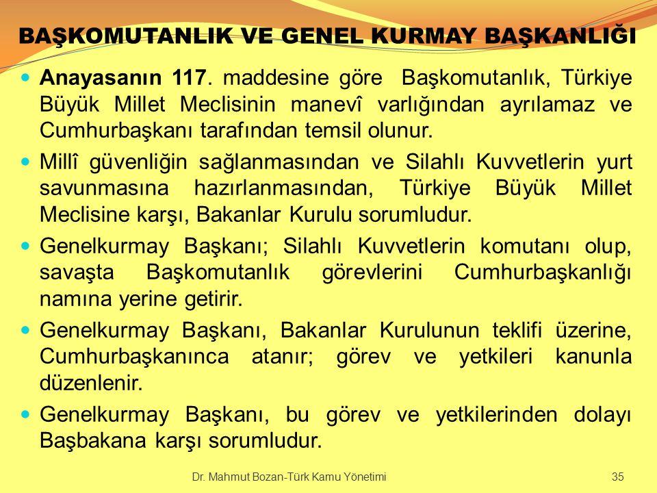 BAŞKOMUTANLIK VE GENEL KURMAY BAŞKANLIĞI Anayasanın 117. maddesine göre Başkomutanlık, Türkiye Büyük Millet Meclisinin manevî varlığından ayrılamaz ve
