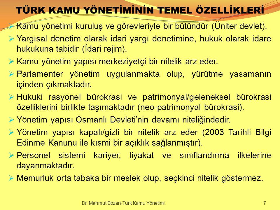 TÜRK KAMU YÖNETİMİNİN TEMEL ÖZELLİKLERİ  Kamu yönetimi kuruluş ve görevleriyle bir bütündür (Üniter devlet).  Yargısal denetim olarak idari yargı de