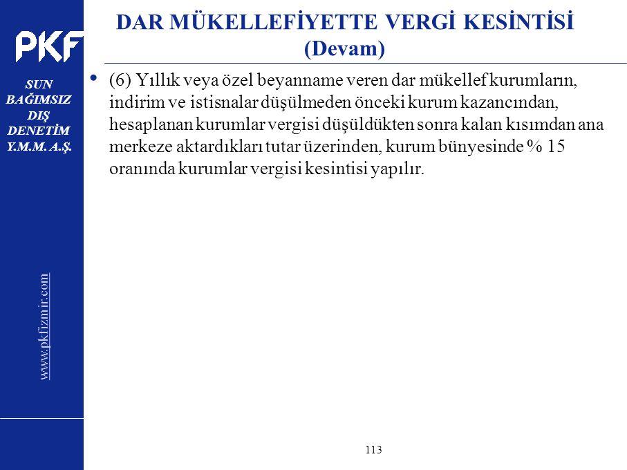 www.pkfizmir.com SUN BAĞIMSIZ DIŞ DENETİM Y.M.M. A.Ş. sayfa113 DAR MÜKELLEFİYETTE VERGİ KESİNTİSİ (Devam) (6) Yıllık veya özel beyanname veren dar mük
