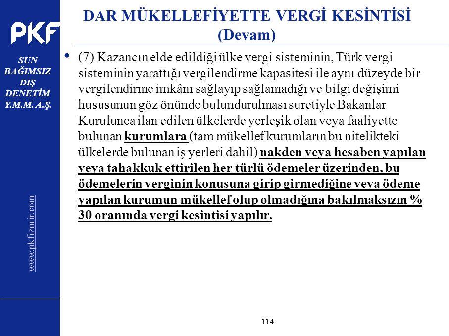 www.pkfizmir.com SUN BAĞIMSIZ DIŞ DENETİM Y.M.M. A.Ş. sayfa114 DAR MÜKELLEFİYETTE VERGİ KESİNTİSİ (Devam) (7) Kazancın elde edildiği ülke vergi sistem