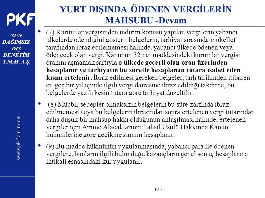 www.pkfizmir.com SUN BAĞIMSIZ DIŞ DENETİM Y.M.M. A.Ş. sayfa125 YURT DIŞINDA ÖDENEN VERGİLERİN MAHSUBU -Devam (7) Kurumlar vergisinden indirim konusu y