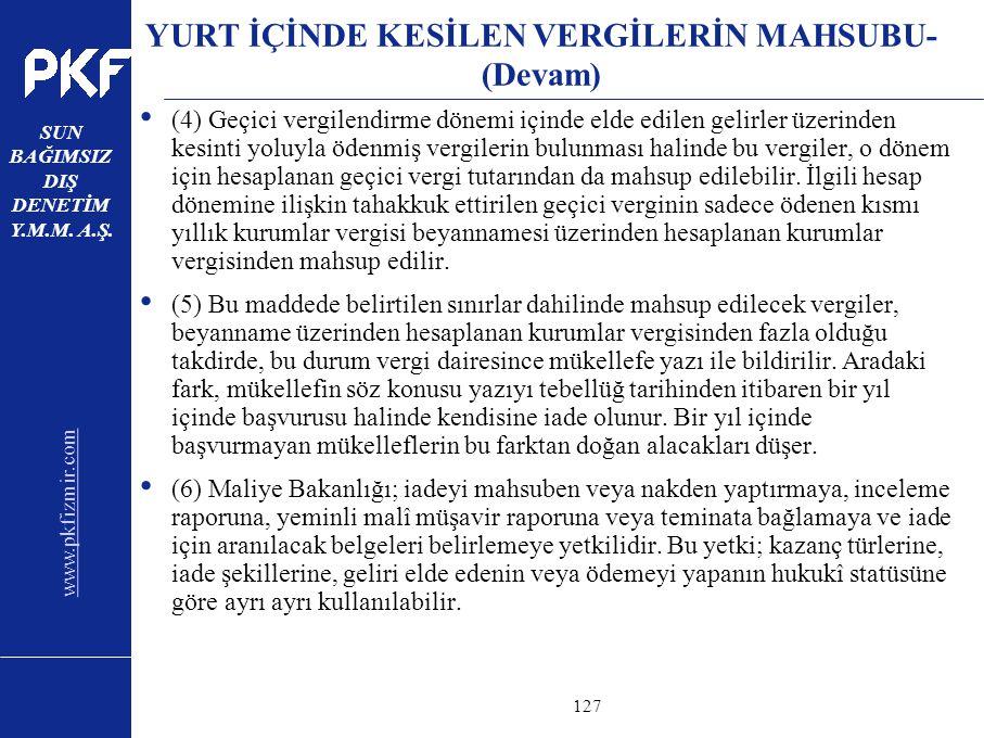 www.pkfizmir.com SUN BAĞIMSIZ DIŞ DENETİM Y.M.M. A.Ş. sayfa127 YURT İÇİNDE KESİLEN VERGİLERİN MAHSUBU- (Devam) (4) Geçici vergilendirme dönemi içinde