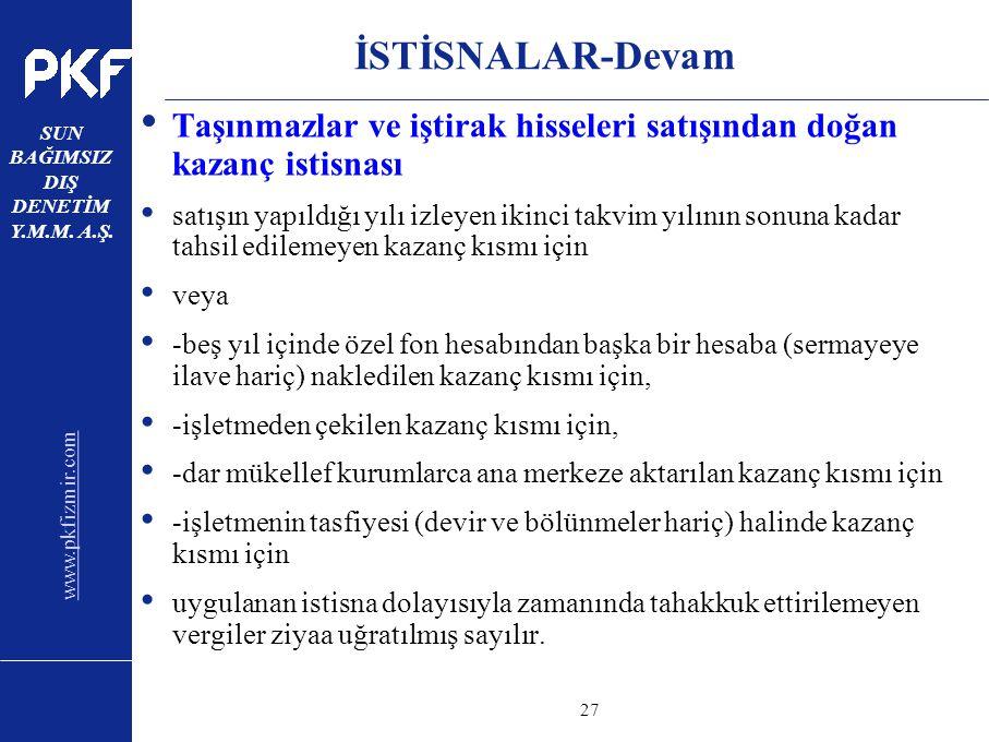 www.pkfizmir.com SUN BAĞIMSIZ DIŞ DENETİM Y.M.M. A.Ş. sayfa27 İSTİSNALAR-Devam Taşınmazlar ve iştirak hisseleri satışından doğan kazanç istisnası satı