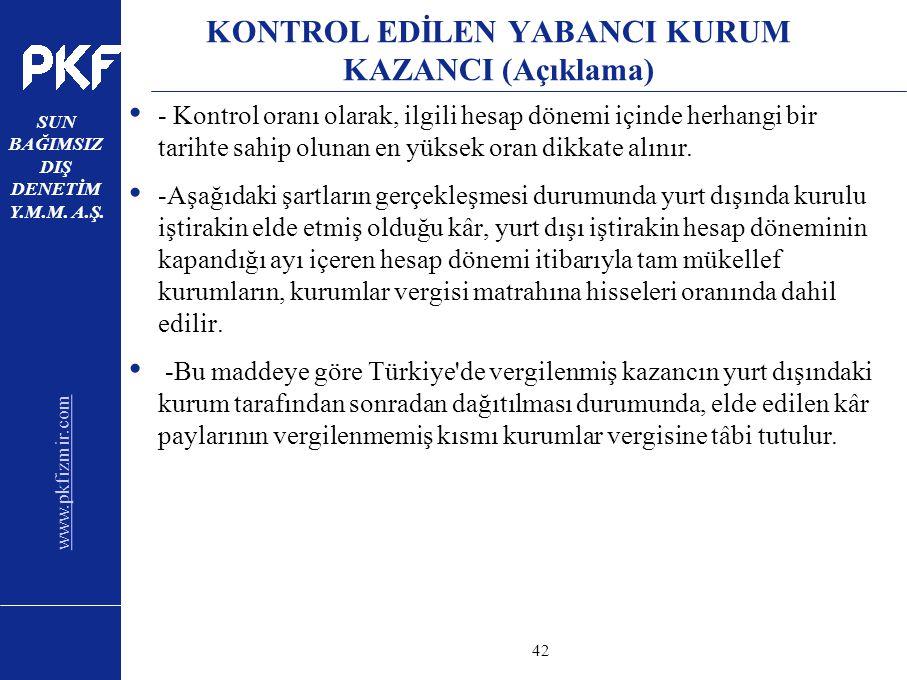 www.pkfizmir.com SUN BAĞIMSIZ DIŞ DENETİM Y.M.M. A.Ş. sayfa42 KONTROL EDİLEN YABANCI KURUM KAZANCI (Açıklama) - Kontrol oranı olarak, ilgili hesap dön