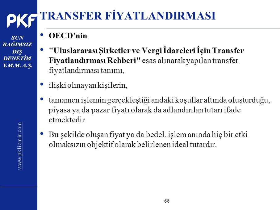 www.pkfizmir.com SUN BAĞIMSIZ DIŞ DENETİM Y.M.M. A.Ş. sayfa68 TRANSFER FİYATLANDIRMASI OECD'nin