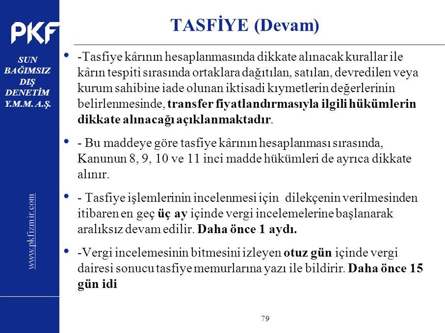 www.pkfizmir.com SUN BAĞIMSIZ DIŞ DENETİM Y.M.M. A.Ş. sayfa79 TASFİYE (Devam) -Tasfiye kârının hesaplanmasında dikkate alınacak kurallar ile kârın tes