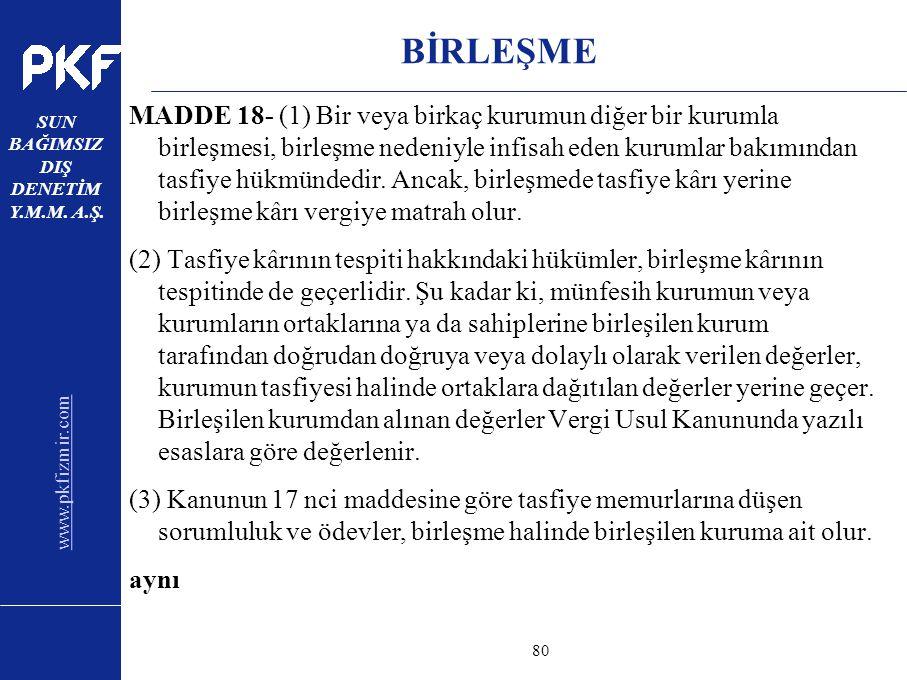 www.pkfizmir.com SUN BAĞIMSIZ DIŞ DENETİM Y.M.M. A.Ş. sayfa80 BİRLEŞME MADDE 18- (1) Bir veya birkaç kurumun diğer bir kurumla birleşmesi, birleşme ne