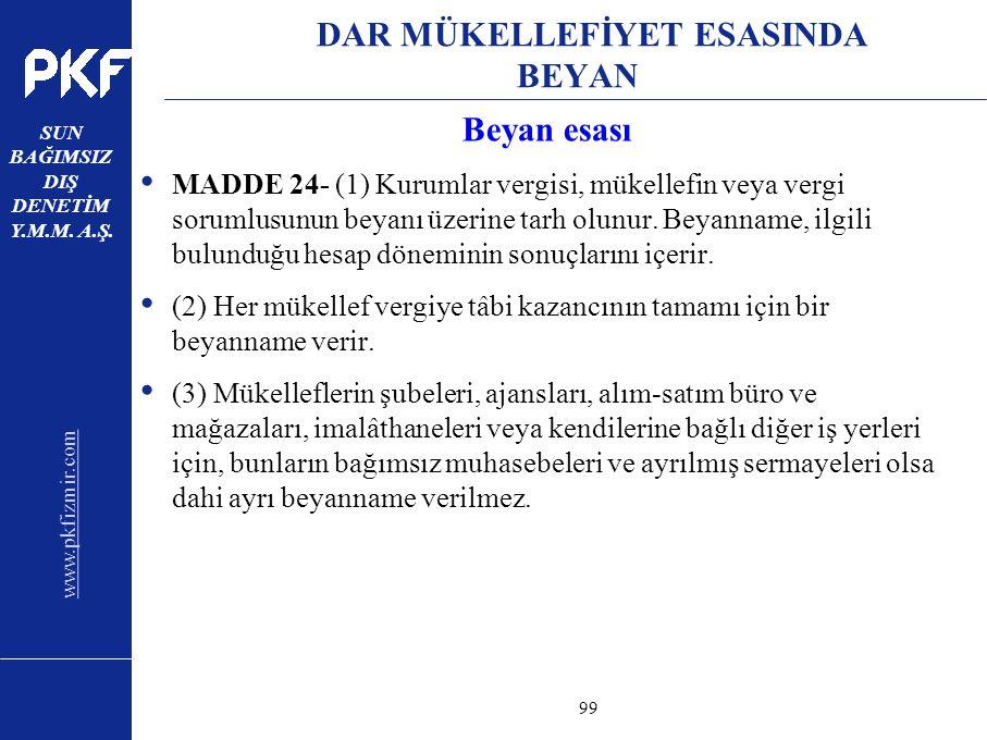 www.pkfizmir.com SUN BAĞIMSIZ DIŞ DENETİM Y.M.M. A.Ş. sayfa99 DAR MÜKELLEFİYET ESASINDA BEYAN Beyan esası MADDE 24- (1) Kurumlar vergisi, mükellefin v