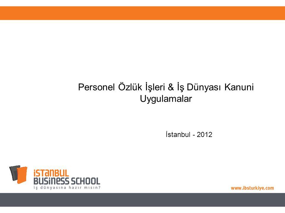 Personel Özlük İşleri & İş Dünyası Kanuni Uygulamalar İstanbul - 2012