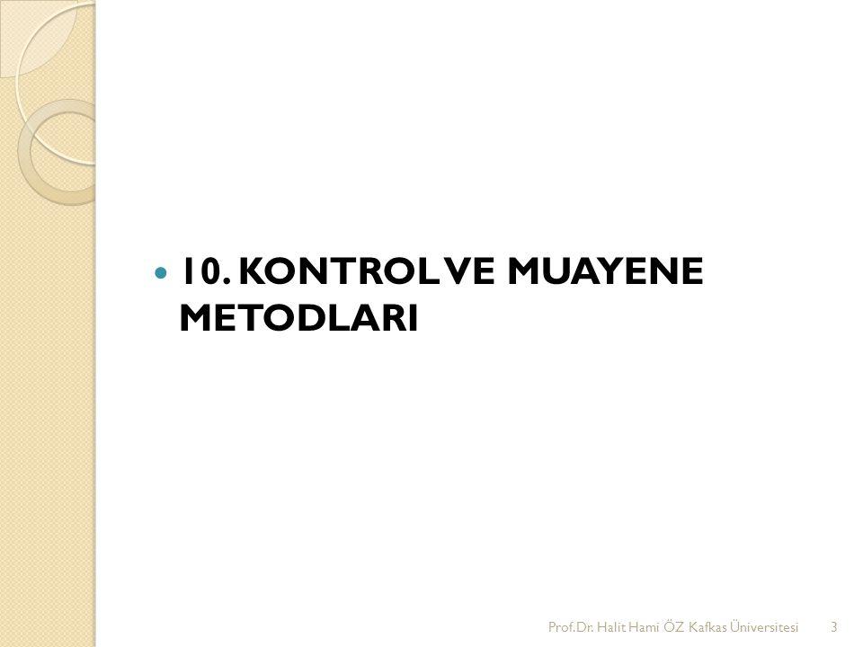 10. KONTROL VE MUAYENE METODLARI Prof.Dr. Halit Hami ÖZ Kafkas Üniversitesi3