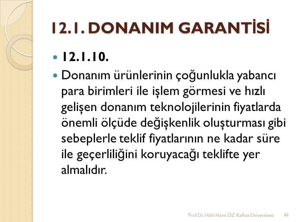12.1. DONANIM GARANT İ S İ 12.1.10. Donanım ürünlerinin ço ğ unlukla yabancı para birimleri ile işlem görmesi ve hızlı gelişen donanım teknolojilerini