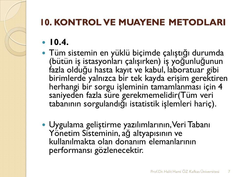 10. KONTROL VE MUAYENE METODLARI 10.4. Tüm sistemin en yüklü biçimde çalıştı ğ ı durumda (bütün iş istasyonları çalışırken) iş yo ğ unlu ğ unun fazla