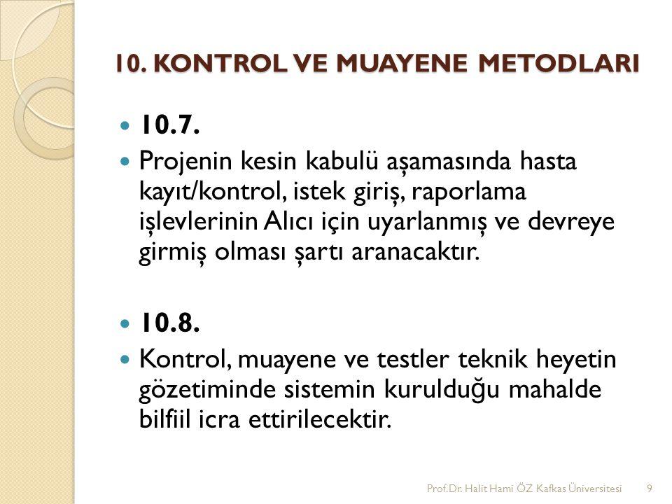 10. KONTROL VE MUAYENE METODLARI 10.7. Projenin kesin kabulü aşamasında hasta kayıt/kontrol, istek giriş, raporlama işlevlerinin Alıcı için uyarlanmış