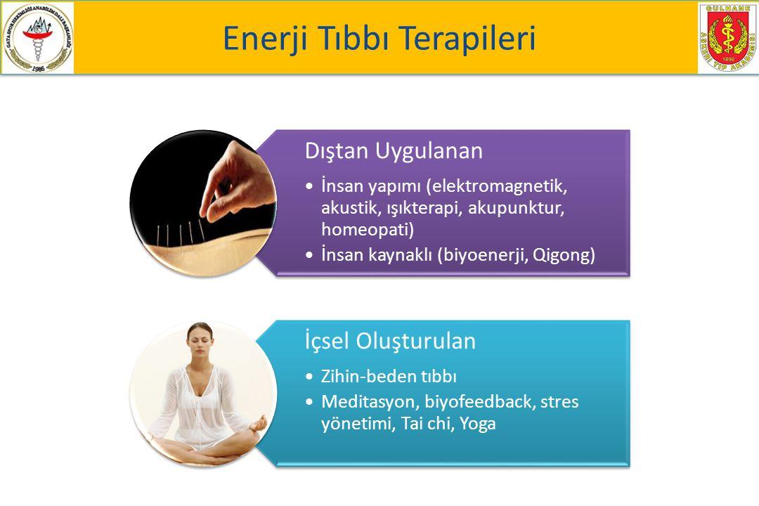 Dıştan Uygulanan İnsan yapımı (elektromagnetik, akustik, ışıkterapi, akupunktur, homeopati) İnsan kaynaklı (biyoenerji, Qigong) İçsel Oluşturulan Zihin-beden tıbbı Meditasyon, biyofeedback, stres yönetimi, Tai chi, Yoga Enerji Tıbbı Terapileri