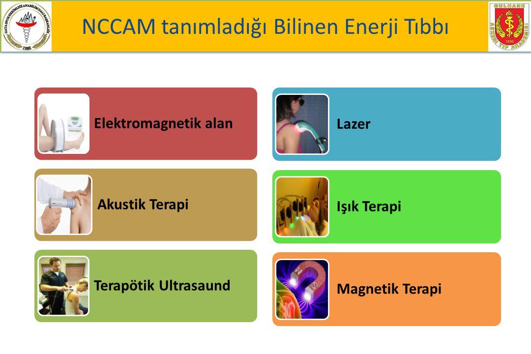 Elektromagnetik alan Akustik Terapi Terapötik Ultrasaund NCCAM tanımladığı Bilinen Enerji Tıbbı Lazer Işık Terapi Magnetik Terapi