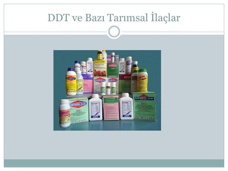 DDT ve Bazı Tarımsal İlaçlar