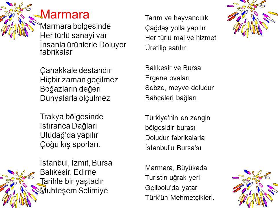 Çocuklar siz beni yormayın. Bana bu şiire göre Türkiye'nin özelliklerinin neler olduğunu söyleyin.