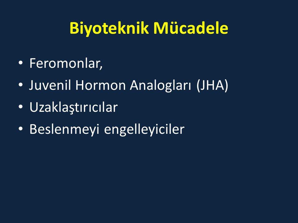 Biyoteknik Mücadele Feromonlar, Juvenil Hormon Analogları (JHA) Uzaklaştırıcılar Beslenmeyi engelleyiciler