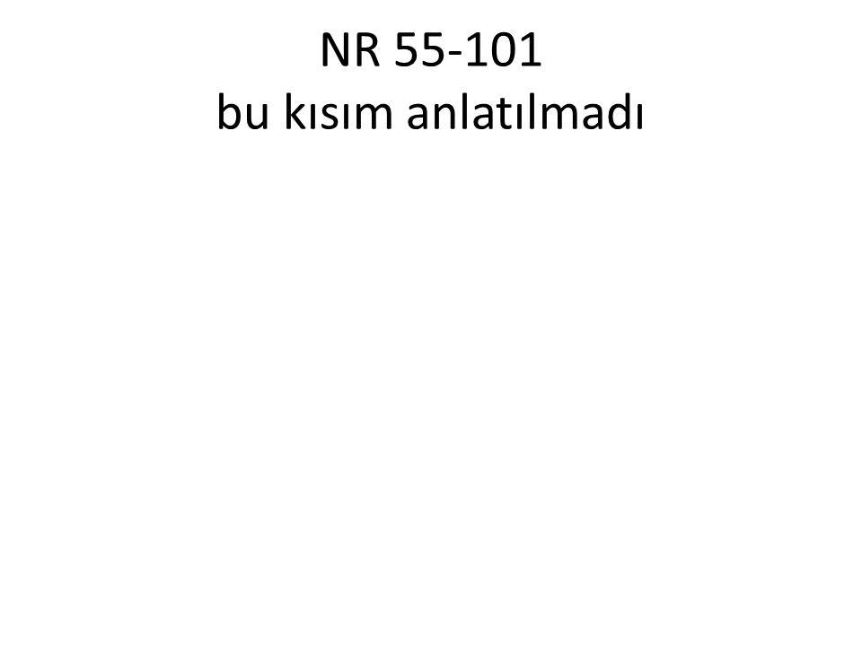 NR 55-101 bu kısım anlatılmadı