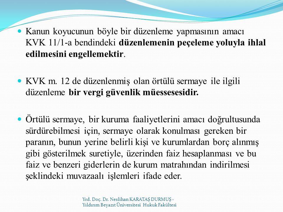 Kanun koyucunun böyle bir düzenleme yapmasının amacı KVK 11/1-a bendindeki düzenlemenin peçeleme yoluyla ihlal edilmesini engellemektir.