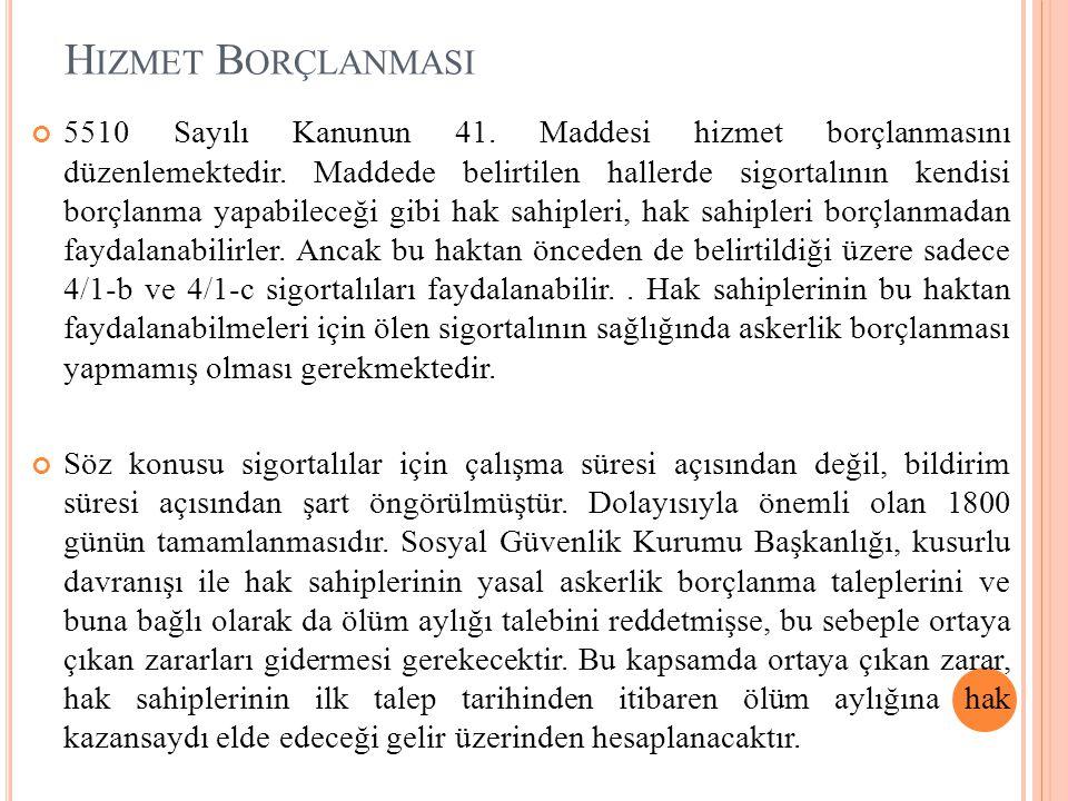 H IZMET B ORÇLANMASI 5510 Sayılı Kanunun 41.Maddesi hizmet borçlanmasını düzenlemektedir.