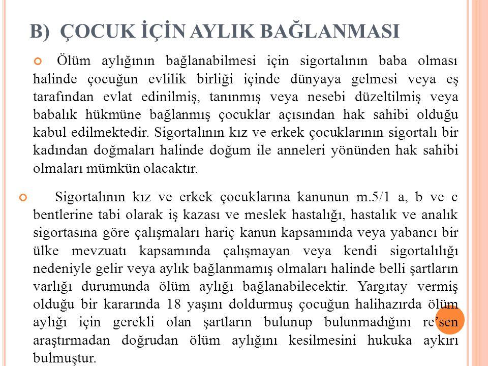 7) Ö LÜM S IGORTASı G ELIR VE Ö DENEKLERINDE Z AMANAŞıMı S ÜRESI Ölüm sigortasının zamanaşımı süresi Sayılı kanunun 97.