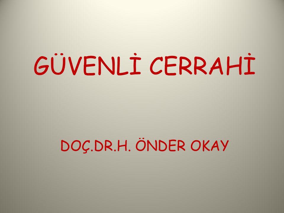 - Hastada makyaj/oje/protez olmaması,.