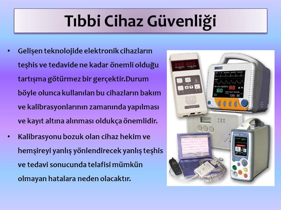 Tıbbi Cihaz Güvenliği Tıbbi Cihazlar, Tıbbi Cihazlar Envanter Bilgi Formuna kaydedilmelidir.
