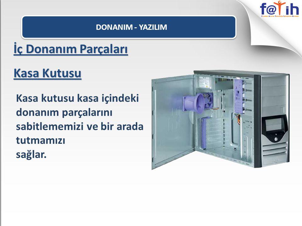 DONANIM - YAZILIM İç Donanım Parçaları CD-DVD Okuyucu ve Yazıcı CD-DVD adı verilen taşınabilir hafıza birimlerine bilgi kaydetmek yada içindeki bilgileri okumak için kullanılır.
