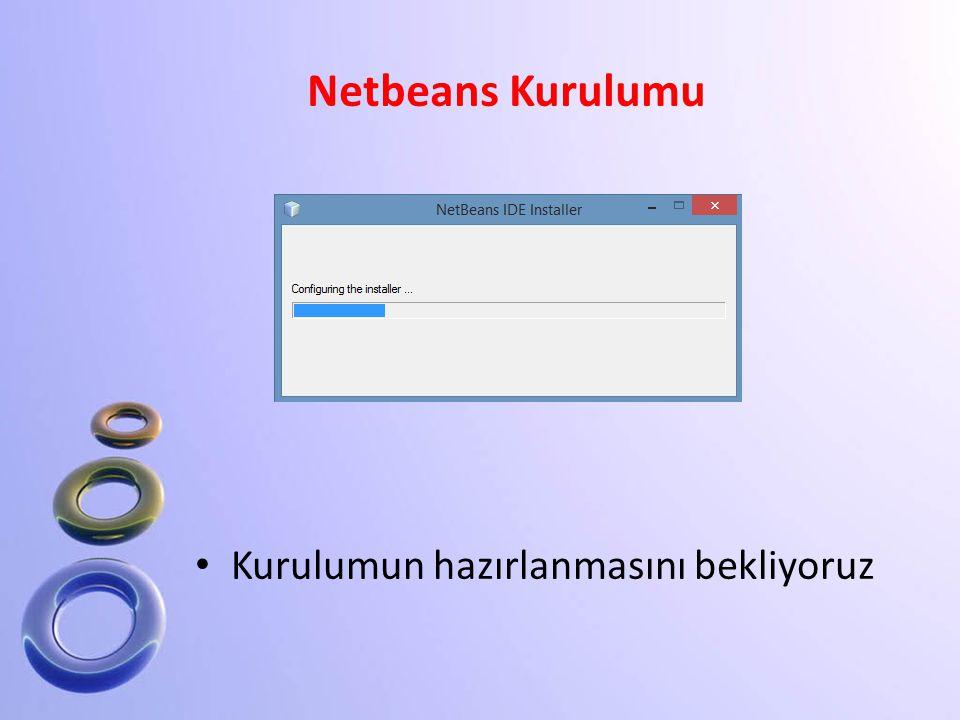 Kurulumun hazırlanmasını bekliyoruz Netbeans Kurulumu