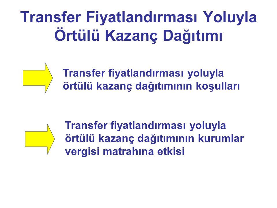 Transfer Fiyatlandırması Yoluyla Örtülü Kazanç Dağıtımı Transfer fiyatlandırması yoluyla örtülü kazanç dağıtımının koşulları Transfer fiyatlandırması