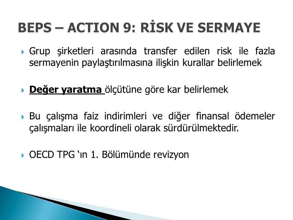  Grup şirketleri arasında transfer edilen risk ile fazla sermayenin paylaştırılmasına ilişkin kurallar belirlemek  Değer yaratma ölçütüne göre kar b