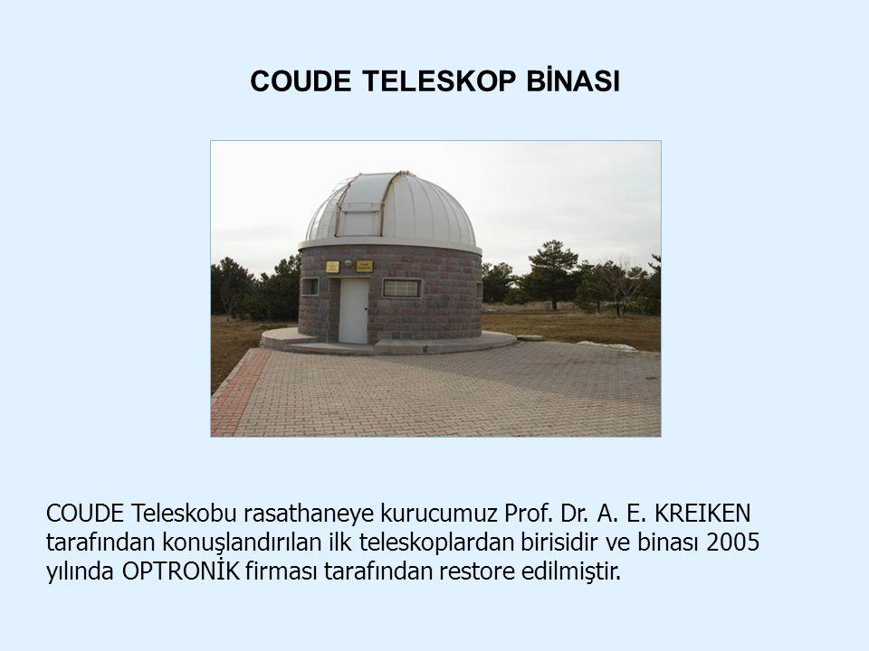 COUDE Teleskobu rasathaneye kurucumuz Prof. Dr. A. E. KREIKEN tarafından konuşlandırılan ilk teleskoplardan birisidir ve binası 2005 yılında OPTRONİK