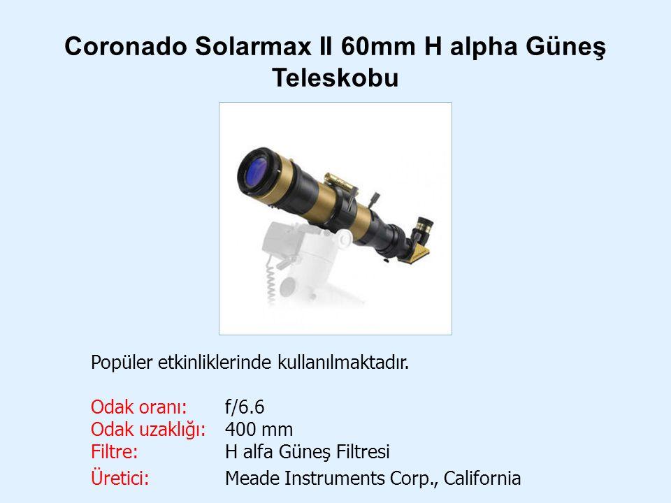 Coronado Solarmax II 60mm H alpha Güneş Teleskobu Popüler etkinliklerinde kullanılmaktadır. Odak oranı: f/6.6 Odak uzaklığı:400 mm Filtre:H alfa Güneş