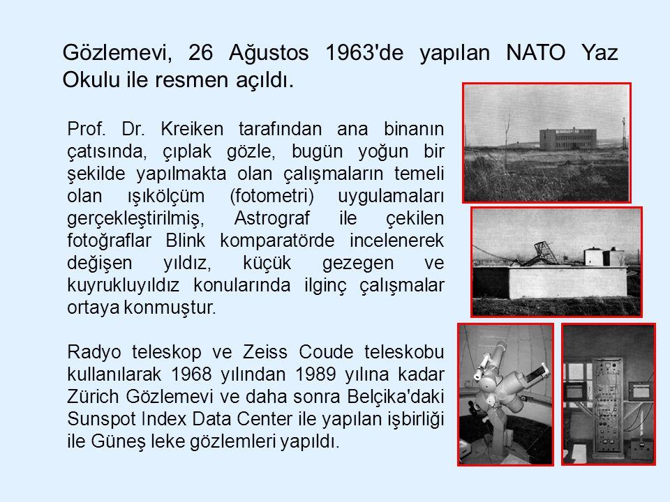 Gözlemevi, 26 Ağustos 1963'de yapılan NATO Yaz Okulu ile resmen açıldı. Prof. Dr. Kreiken tarafından ana binanın çatısında, çıplak gözle, bugün yoğun