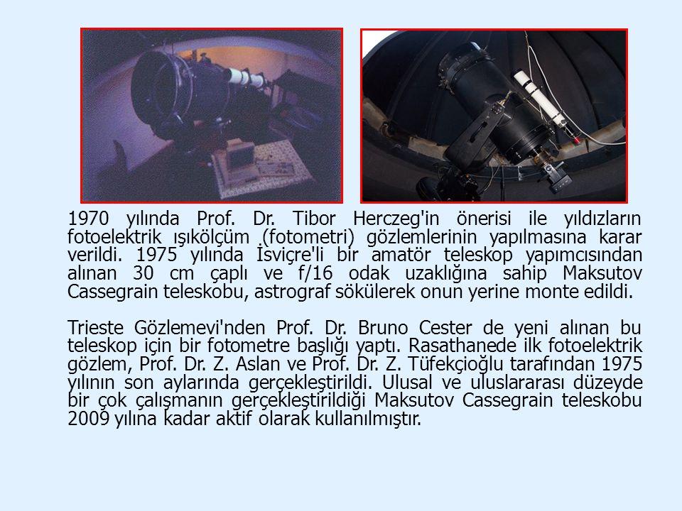 1970 yılında Prof. Dr. Tibor Herczeg'in önerisi ile yıldızların fotoelektrik ışıkölçüm (fotometri) gözlemlerinin yapılmasına karar verildi. 1975 yılın